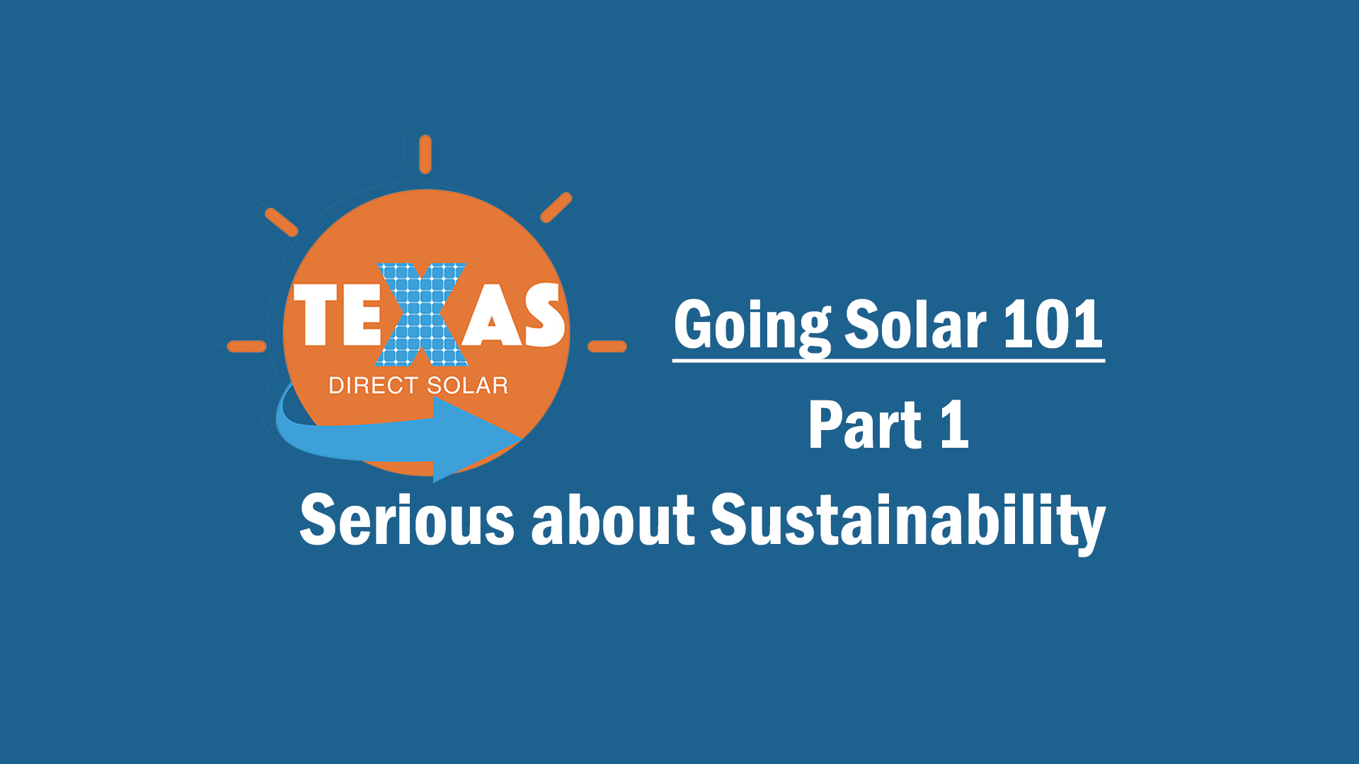 Going Solar 101-Serious About Sustainability